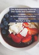 The Autoimmune Protocol Diet Guide and Cookbook PDF
