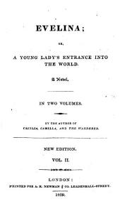 Evelina: Or, A Young Lady's Entrance Into the World. A Novel ...