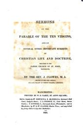 Sermons on the Parable of the ten virgins, and on several other important subjects of Christian life and doctrine