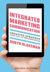 Integrated Marketing Communication: Creative Strategy from Idea to Implementation, Edition 2