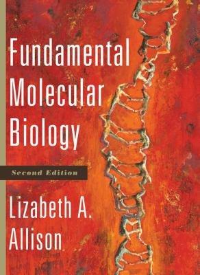 Fundamental Molecular Biology, 2nd Edition