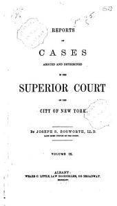 Reports of Cases Argued and Determined in the Superior Court of the City of New York [1856-1863]: Volume 22