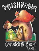 Mushroom Coloring Book For Kids