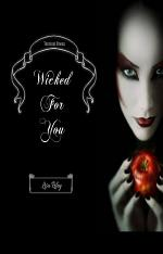Wicked For You
