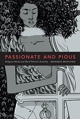 Passionate and Pious PDF
