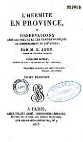 L'hermite en Province, ou Observations sur les moeurs et les usages français au commencement du XIXe siècle
