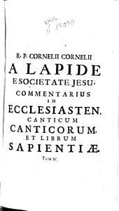 R.P. Cornelii Cornelii a Lapide ... Commentarius in Ecclesiasten ...
