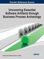 Uncovering Essential Software Artifacts through Business Process Archeology PDF