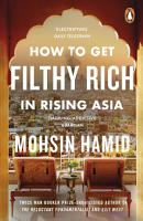 How to Get Filthy Rich In Rising Asia PDF