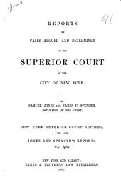 Reports of Cases Argued and Determined in the Superior Court of the City of New York [1871-1892]: Volume 53
