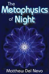 The Metaphysics of Night: Recovering Soul, Renewing Humanism