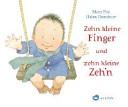 Zehn kleine Finger und zehn kleine Zeh n PDF