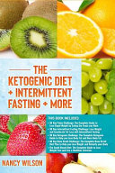 The Ketogenic Diet + Intermittent Fasting + More