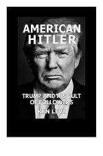 American Hitler: Trump and His Cult of Followers