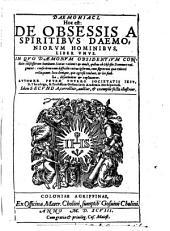 Daemoniaci, Hoc est: De obsessis a spiritibus daemoniorum hominibus liber unus