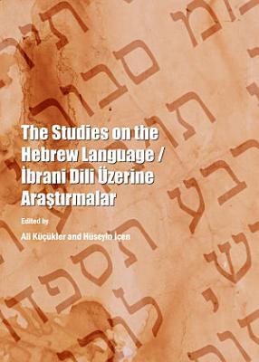 The Studies on the Hebrew Language     brani Dili   zerine Ara  t  rmalar PDF