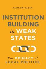 Institution Building in Weak States PDF
