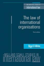 The Law of International Organisations: Third edition
