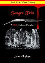 SANGRE FRIA A Blade Training Discipline