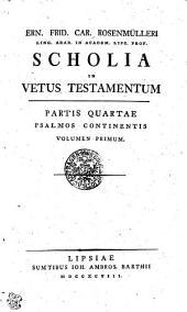 Ern. Frid. Car. Rosenmülleri Ling. Arab. in Academ. Lips. Prof. Scholia in Vetus Testamentum: Psalmos continentis. Volumen primum. Partis Quartae, דף 4