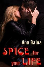 Spice for Your Life