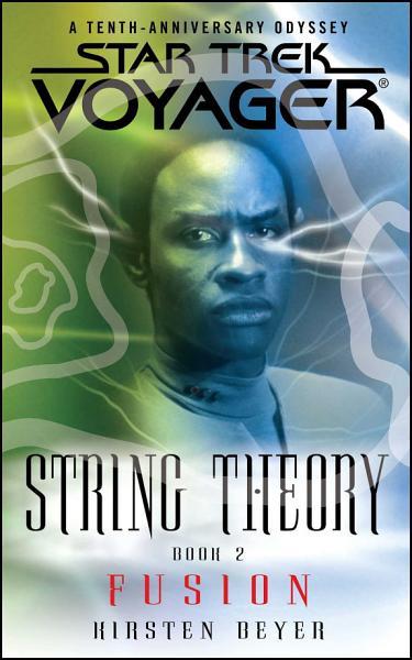Star Trek  Voyager  String Theory  2  Fusion
