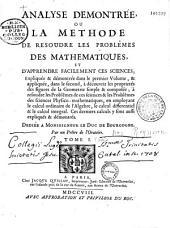 Analyse démontrée, ou la méthode de résoudre les problèmes des mathématiques, et d'apprendre facilement ces sciences...