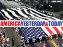 America Yesterday & Today