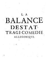 La Balance d'estat. Tragi-comedie allegorique.[H.M.D.M.A.!