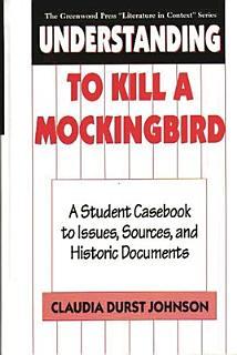 Understanding To Kill a Mockingbird Book