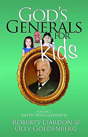 God s Generals for Kids Smith Wigglesworth PDF