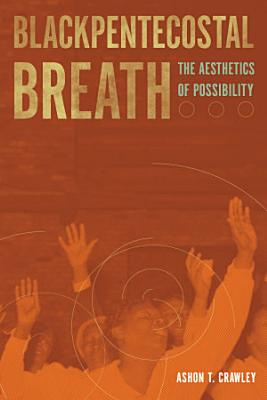 Blackpentecostal Breath PDF