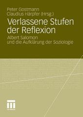 Verlassene Stufen der Reflexion: Albert Salomon und die Aufklärung der Soziologie