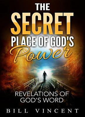 The Secret Place of God s Power