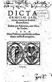 Dicta graeciae Sapientum: interprete Erasmo Roterodamo, eadem per Ausonium, cum scholiis Erasmi, item Mimi Publiani, cum scholiis eiusdem denuo auctis et recognitis