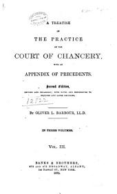 A Treatise on the Practice of the Court of Chancery: With an Appendix of Precedents, Volume 3