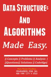 Data Structures And Algorithms: Made Easy.