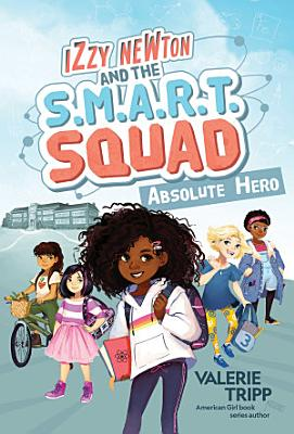 Izzy Newton and the S M A R T  Squad  Absolute Hero
