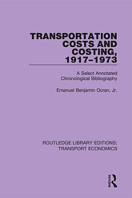Transportation Costs and Costing  1917 1973 PDF