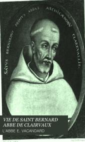 Vie de Saint Bernard, abbé de Clairvaux: Volume1