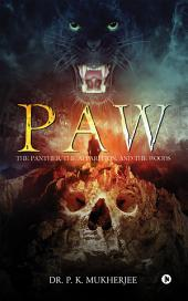 PAW: The Panther, the Apparition, and the Woods