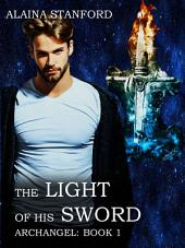 The Light of His Sword: Archangel Book 1