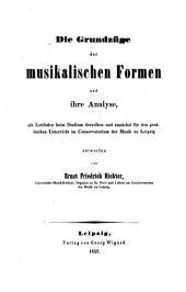 Die Grundzüge der musikalischen Formen und ihre Analyse: als Leitfaden beim Studium derselben und zunächst für den praktischen Unterricht im Conservatorium der Musik zu Leipzig entworfen