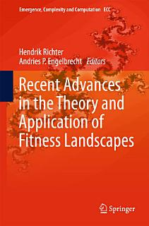 Recent Advances in the Theory and Application of Fitness Landscapes Book