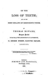 On the Loss of Teeth: And on the Best Means of Restoring Them