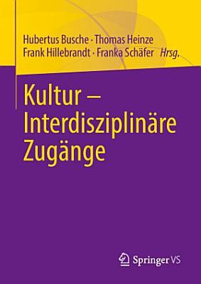 Kultur   Interdisziplin  re Zug  nge PDF