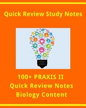 100+ PRAXIS II Quick Review Facts for Biology Exam