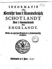 Informatie ofte Bericht van 't Koninckrijck Schotlandt aen 't Koninckrijkck van Engelandt