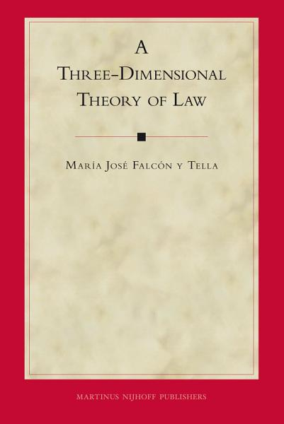 A Three Dimensional Theory of Law