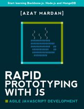Rapid Prototyping with JS: Agile JavaScript Development